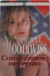 Come cenere nel vento - Kathleen E. Woodiwiss, Collana Sonzogno Bestseller