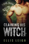 Claiming His Witch - Ellis Leigh