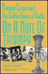 On A Note Of Triumph: Norman Corwin And The Golden Years Of Radio - Erik Barnouw