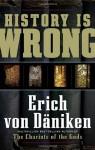History Is Wrong - Erich Von Daniken, Nicholas Quaintmere