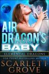 Air Dragon's Baby (Dragon Shifter Scifi Alien Romance) (Elemental Dragons Book 2) - Scarlett Grove, Juno Wells