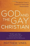 God and the Gay Christian: The Biblical Case in Support of Same-Sex Relationships - Matthew Vines