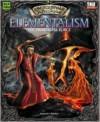 Encyclopaedia Arcane: Elementalism - The Primordial Force - Alejandro Melchor, Anne Stokes