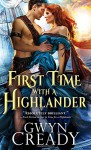 First Time with a Highlander (Sirens of the Scottish Borderlands) - Gwyn Cready