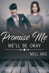 Promise Me We'll Be Okay - Nell Iris