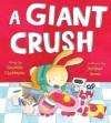 A Giant Crush - Gennifer Choldenko, Melissa Sweet