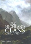 The Highland Clans - Alistair Moffat