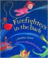 Firefighters in the Dark - Dashka Slater, Nicoletta Ceccoli