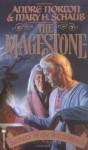 The Magestone - Andre Norton, Mary H. Schaub