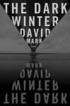 The Dark Winter - David Mark