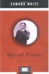 Marcel Proust - Edmund White