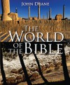 The World of the Bible - John Drane
