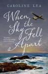 When the Sky Fell Apart - Caroline Lea