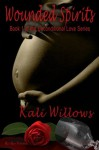 Wounded Spirits (Unconditional Love Series) - Kali Willows