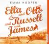 Etta und Otto und Russell und James - Emma Hooper, Katharina Thalbach, Walter Kreye