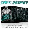 Dark Desires: A Ten Book Dark Suspense Romance Bundle - Aurelia Skye, Kit Tunstall, RE Saxton, JB Duvane, Roxy Sinclaire, Stella Noir, Lacey St. Claire, Vesper Vaughn, Ashley Rhodes, Kit Fawkes