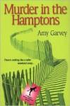 Murder in the Hamptons - Amy Garvey