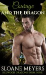 Courage and the Dragon (Redwood Dragons Book 9) - Sloane Meyers