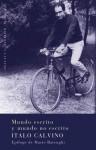 Mundo escrito y mundo no escrito - Italo Calvino, Ángel Sánchez-Gijón