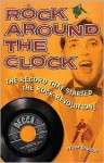 Rock Around the Clock: The Record That Started the Rock Revolution! - Jim Dawson, Ian Whitcomb