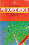 Poisoned Reign: French Nuclear Colonialism in the Pacific - Bengt Danielsson, Marie-Therese Danielsson
