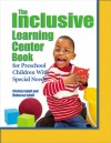 The Inclusive Learning Center Book: For Preschool Children With Special Needs - Christy Isbell, Rebecca Isbell