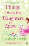 Things I Want My Daughters to Know by Elizabeth Noble (4-Sep-2008) Paperback - Elizabeth Noble