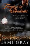 Tangled In Shadows: Kyn Kronicles Short Stories - Jami Gray