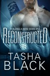 Reconstructed: Building a Hero (Book 1): (A Billionaire Superhero Romance) - Tasha Black