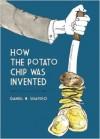 How the Potato Chip Was Invented - Daniel M. Shapiro