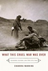 By Chandra Manning What This Cruel War Was Over: Soldiers, Slavery, and the Civil War (First Edition) - Chandra Manning