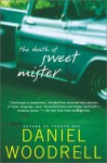 The Death of Sweet Mister (Audio) - Daniel Woodrell, Dennis Lehane