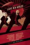 Brave New Worlds - John Joseph Adams
