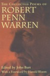 The Collected Poems of Robert Penn Warren - Robert Penn Warren, John Burt, Harold Bloom