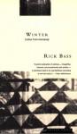 Winter: Notes from Montana - Rick Bass, Elizabeth Hughes