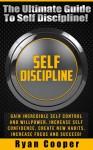 Self Discipline: The Ultimate Guide To Self Discipline! - Gain Incredible Self Control And Willpower, Increase Self Confidence, Create New Habits, Increase ... Habit, NLP, Meditation, Brain Training) - Ryan Cooper
