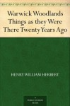 Warwick Woodlands Things as they Were There Twenty Years Ago - Henry William Herbert