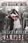 The Last American Vampire - Seth Grahame-Smith