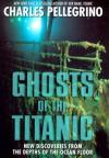 Ghosts of the Titanic - Charles R. Pellegrino