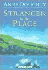 Stranger in the Place - Anne Doughty, Caroline Lennon