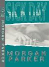 Sick Day - Morgan Parker