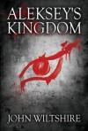 Aleksey's Kingdom - John Wiltshire