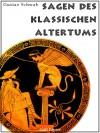 Sagen des klassischen Altertums - Mit einem neuen Vorwort zur Einführung - Gustav Schwab, John Flaxmann