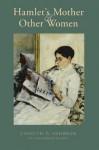 Hamlet's Mother and Other Women - Carolyn G. Heilbrun