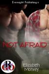 Not Afraid - Elizabeth Monvey