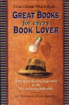 Great Books for Every Book Lover: 2002 Great Reading Suggestions for the Discriminating Bibliophile - Thomas J. Craughwell, Joanna Yardley