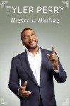 Higher Is Waiting - Tyler Perry, Dominic Hoffman