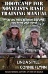 BOOTCAMP FOR NOVELISTS BASIC TRAINING MANUAL: What you need to know BEFORE you write your novel - Connie Flynn, Linda Style