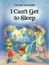 I Can't Get to Sleep (Dreams Book 2) - Frank Rodgers, Frank Rodgers