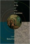 The Life of the Cosmos - Lee Smolin